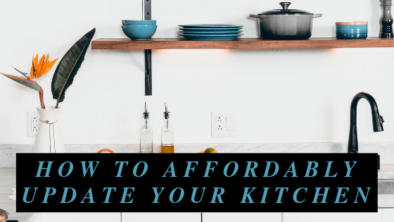How to Affordably Update Your Kitchen